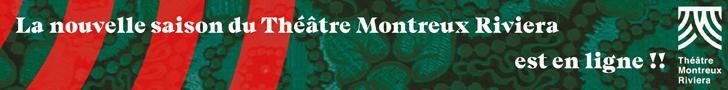 Théâtre Montreux Riviera – Nouvelle saison